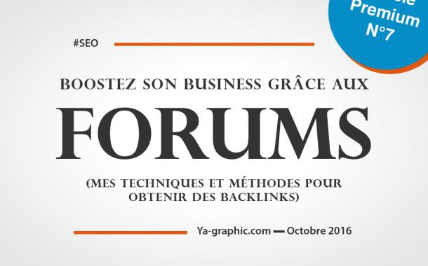 Booster son Business en obtenant des Backlinks de Forums (mes Techniques)