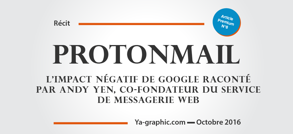 """""""Comment Google a failli Tuer ProtonMail"""" Andy Yen"""