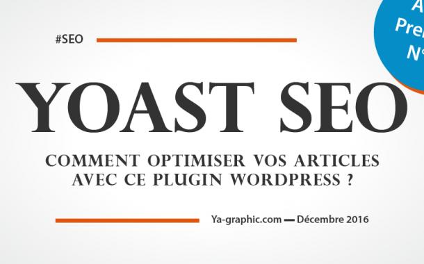 Yoast SEO : Comment Optimiser vos Articles avec ce Plugin WordPress ? (Tutoriel SEO)
