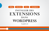 Comment installer des extensions dans WordPress (Module n°3)
