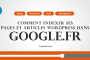 Comment indexer ses pages WordPress dans Google.fr (Module n°10)