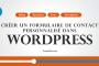 Comment créer un formulaire de contact personnalisé dans WordPress (Module n°11)
