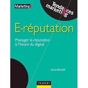 Le livre E-reputation - Manager la réputation à l'heure du digital