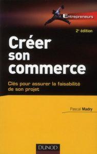 Créer son commerce: Clés pour assurer la faisabilité de son projet