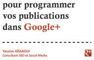 Google+: Outils et conseils pour programmer vos publications