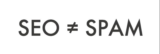 SEO et spam, ce n'est pas la même chose