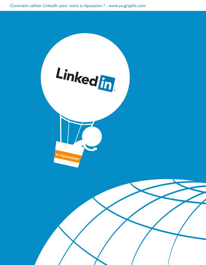 Se servir de LinkedIn pour gérer au mieux sa e-réputation
