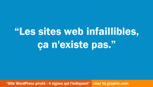 Sites WordPress infaillibles, ça n'existe pas !