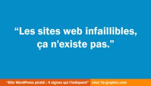 Sites WordPress infaillibles, ça n'existe pas !