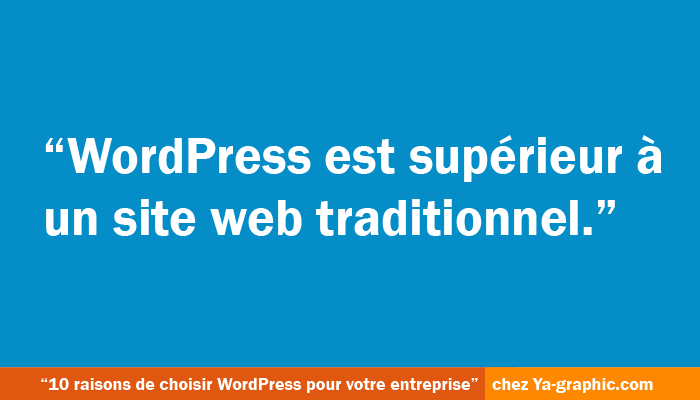 La supériorité de WordPress par rapport aux sites web traditionnels