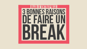 Infographie faire un break en blogging d'entreprise