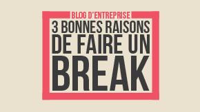 Infographie faire un break en blogging d'entreprise