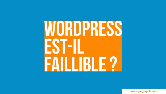 WordPress est-il un CMS faillible ?