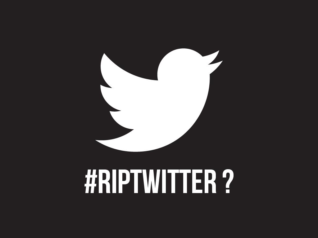 Hashtag #RIPTwitter