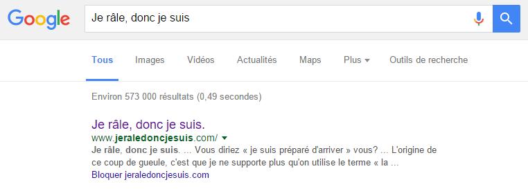 Blog Je râle donc je suis dans le moteur de recherche de Google