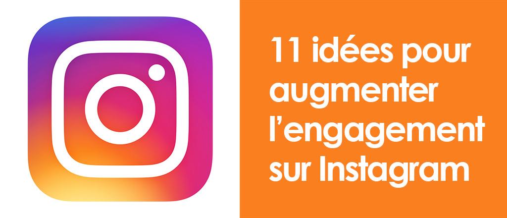 11 idées pour augmenter l'engagement dans Instagram