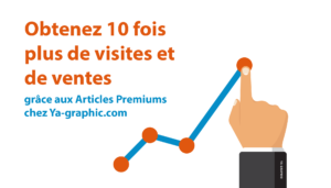Les Articles Premiums chez Ya-graphic.com - Formation Webmarketing, SEO, WordPress et Médias Sociaux