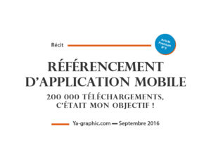 Référencement d'Application Mobile - Atteindre 200 000 téléchargements, c'était mon objectif !