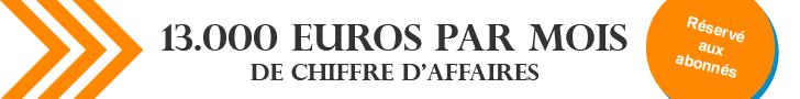 13.000 Euros par Mois de Chiffre d'Affaires