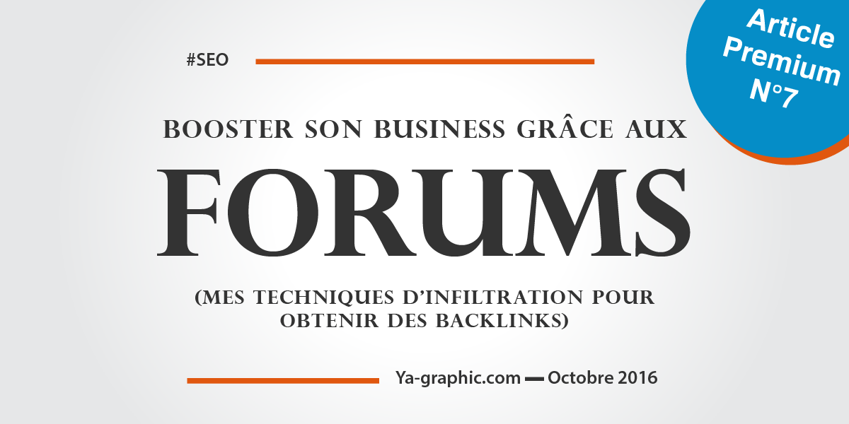 Booster son business en obtenant des backlinks de forums (techniques d'infiltration)