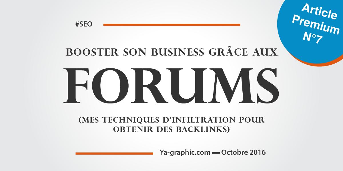 Booster son business en obtenant des backlinks de forums (techniques d'infiltration)