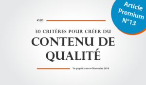 30 critères pour créer du contenu de qualité dans son site