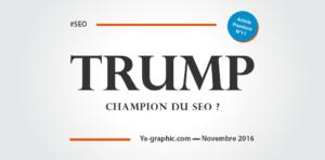 Trump, champion du SEO ? - chez Ya-graphic