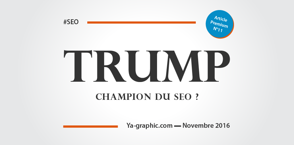 Trump, champion du SEO ? - chez Ya-graphic