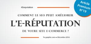 Ya-graphic - Article Premium n°19 : Améliorer l'E-réputation des sites E-commerce