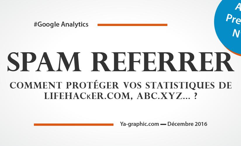 Comment protéger vos statistiques Google Analytics de lifehacĸer.com, abc.xyz... ? - Ya-graphic