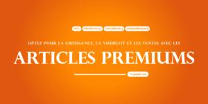 La liste des Articles Premiums chez Ya-graphic