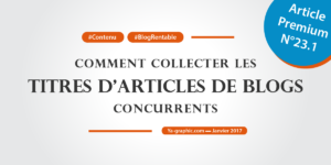 Ya-graphic : Comment collecter les titres d'articles de blogs concurrents