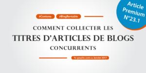 Ya-graphic : Comment collecter les titres d'articles de blogs concurrents