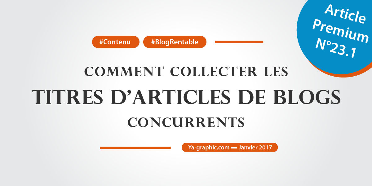 Comment collecter les titres d'articles de blogs concurrents