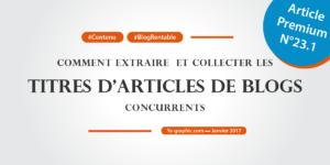 Ya-graphic : Comment extraire et collecter les titres d'articles de blogs concurrents