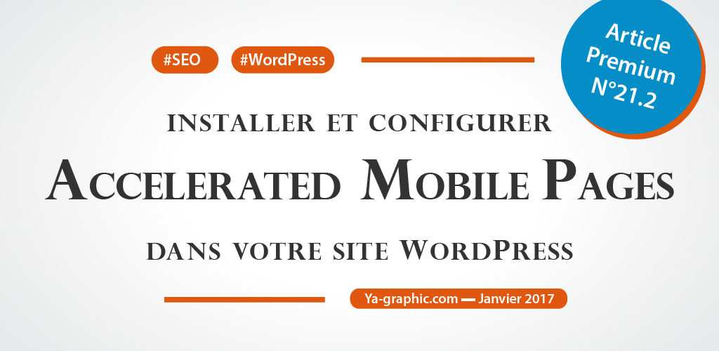 Chez Ya-graphic : Installer et configurer AMP dans WordPress