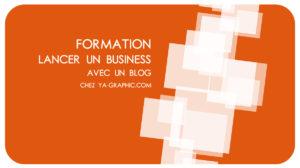 Formation chez Ya-graphic : Lancer un Business sur Internet avec un blog WordPress