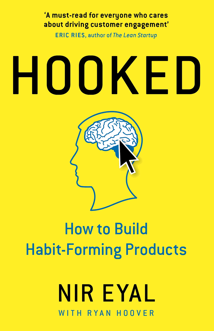 Hooked : How to Build Habit-Forming Products - Livre de Nir Eyal