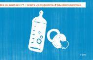 Idée de business n°1 : vendre un programme d'éducation parentale