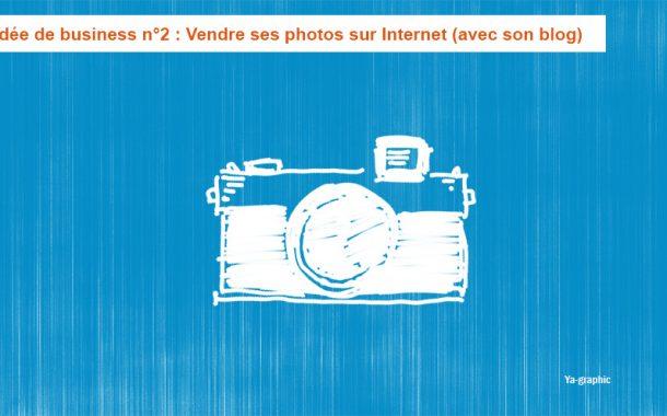 Idée de business n°2 : Vendre ses photos sur Internet (avec son blog)