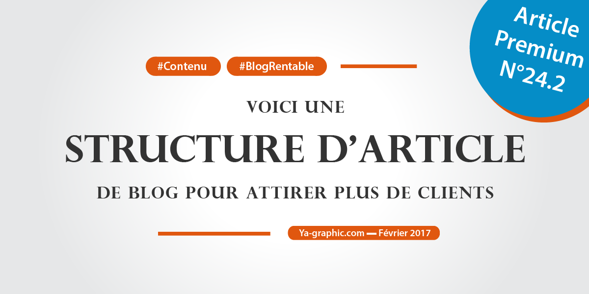 Structure d'article de blog pour attirer plus de clients