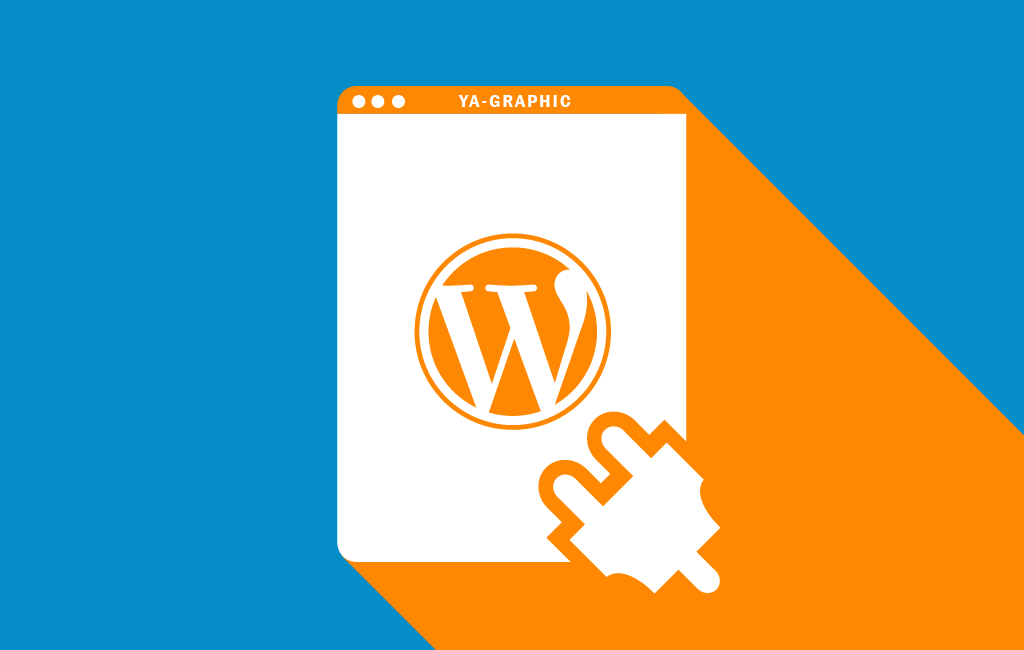 Chez Ya-graphic : Extension WordPress obligatoire pour son blog et réussir son business