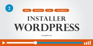 02 - Comment installer WordPress