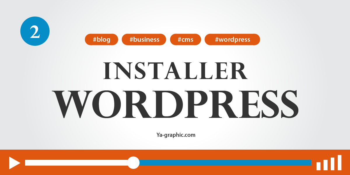 02 - Comment installer WordPress