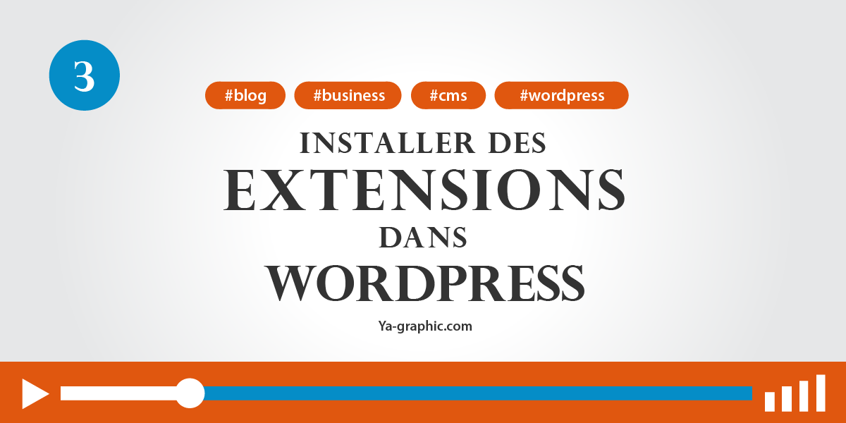 03 - Comment installer des extensions dans WordPress