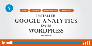 05 - Installer Google Analytics dans WordPress