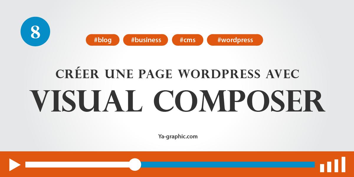 08 - Créer sa première page dans WordPress (avec Visual Composer)