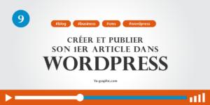 09 - Créer et publier son 1er article dans WordPress