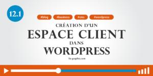 12.1. - La création d'un espace client dans WordPress