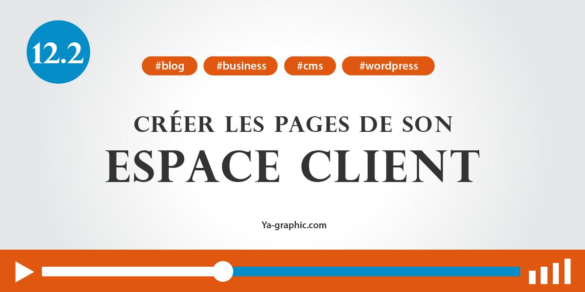 12.2. - Créer les pages de son espace client dans WordPress